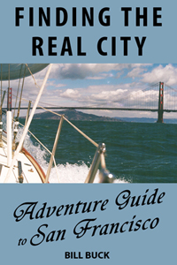 Finding the Real City: Adventure Guide to San Francisco